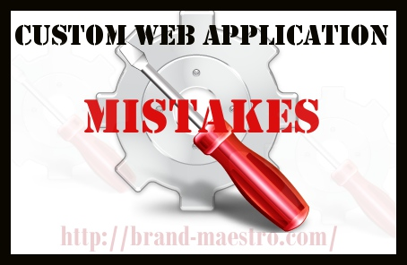 custom web application-mistakes-brand-maestro