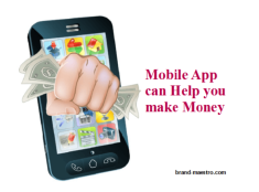 How Developing Mobile App can Help you make Money