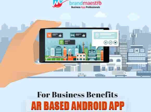 AR Based Android App Development For Business Benefits